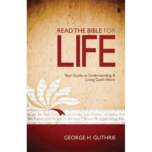 Read the Bible for Life - by  George H Guthrie (Paperback) - image 1 of 1