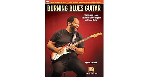 Burning Blues Guitar : Watch and Learn Authentic Blues Rhythm and Lead Guitar (Paperback) (Kirk - image 1 of 1