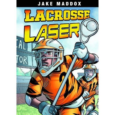 Lacrosse Laser - (Jake Maddox Sports Stories) by  Jake Maddox (Paperback)