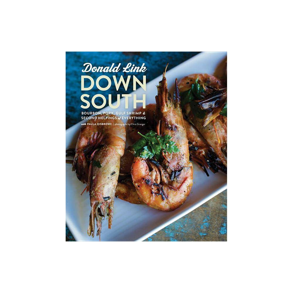 Down South By Donald Link Paula Disbrowe Hardcover