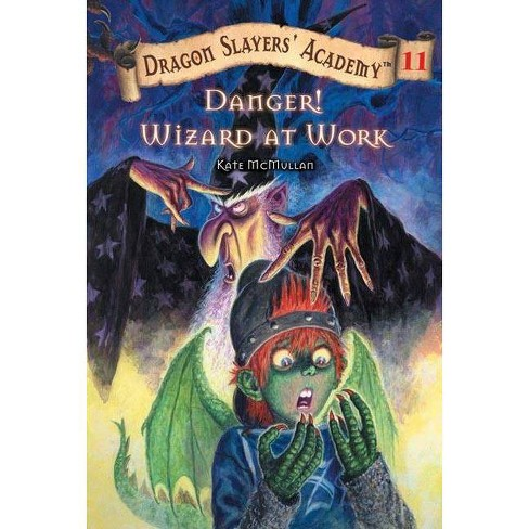 Danger! Wizard at Work! - (Dragon Slayers' Academy (Paperback)) by  Kate McMullan (Paperback) - image 1 of 1