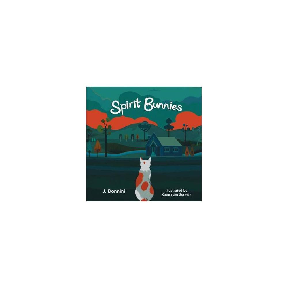 Spirit Bunnies - by J. Donnini (Hardcover)