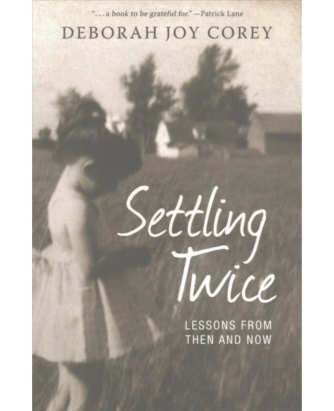 Settling Twice : Lessons From Then and Now (Paperback) (Deborah Joy Corey) - image 1 of 1