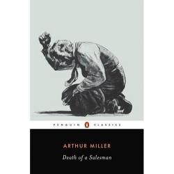 Death of a Salesman - (Penguin Twentieth-Century Classics) by  Arthur Miller (Paperback)
