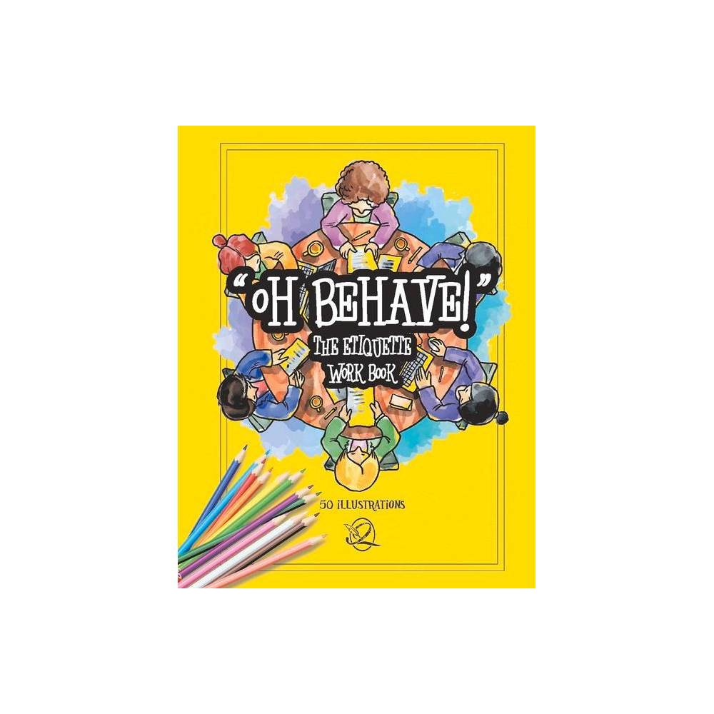 Oh Behave The Etiquette Work Book By Watermarks Studios Paperback