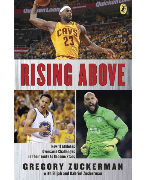 Rising Above : How 11 Athletes Overcame Challenges in Their Youth to Become Stars (Reprint) (Paperback) - image 1 of 1