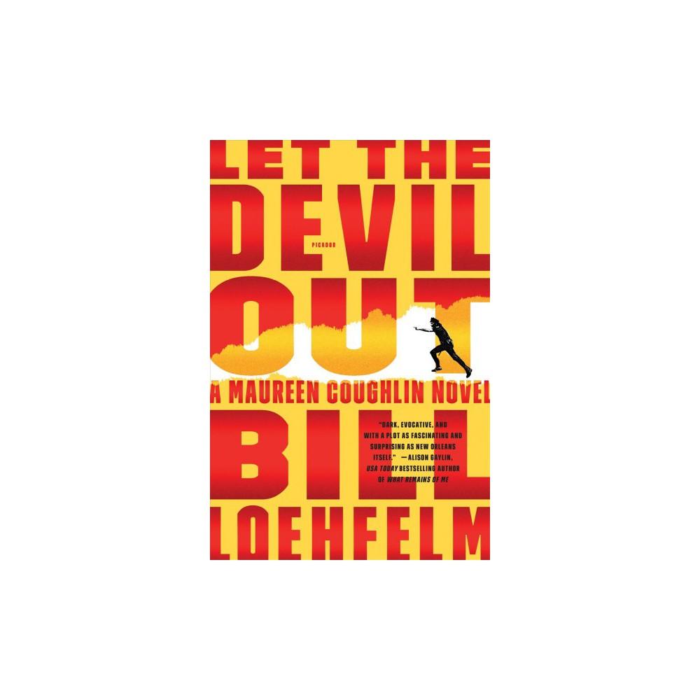 Let the Devil Out (Reprint) (Paperback) (Bill Loehfelm)