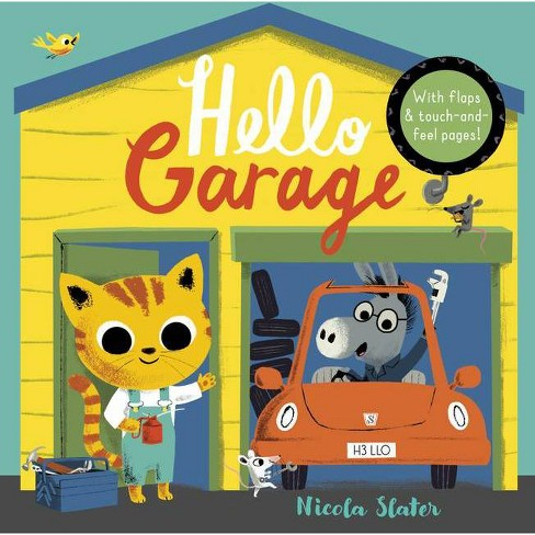 Hello Garage - by  Nicola Slater (Board_book) - image 1 of 1