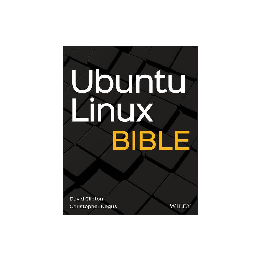 Ubuntu Linux Bible Bible Wiley 10th Edition By David Clinton Christopher Negus Paperback