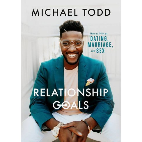 Relationship Goals - By Michael Todd (Hardcover) : Target