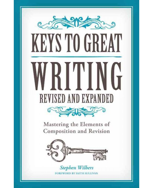 Keys to Great Writing (Paperback) (Stephen Wilbers) - image 1 of 1