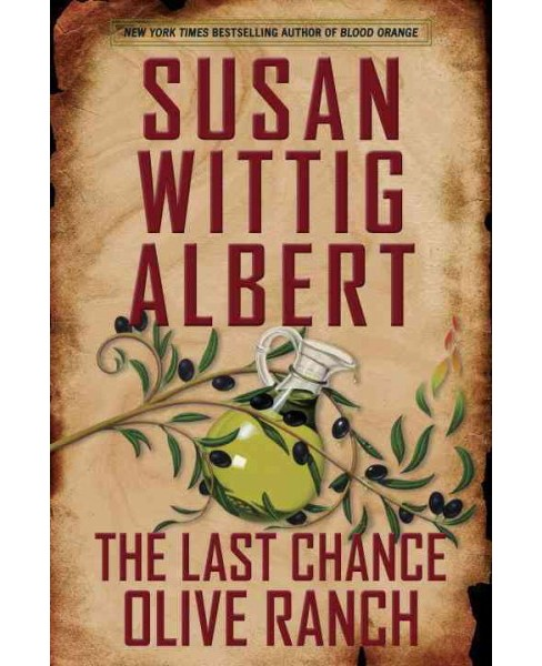 Last Chance Olive Ranch (Hardcover) (Susan Wittig Albert) - image 1 of 1