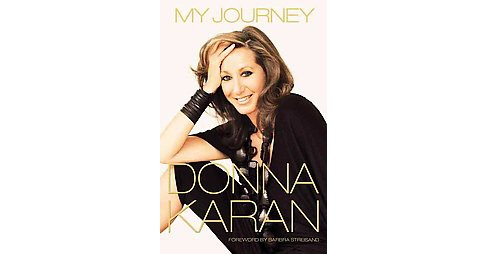 My Journey (Hardcover) (Donna Karan) - image 1 of 1
