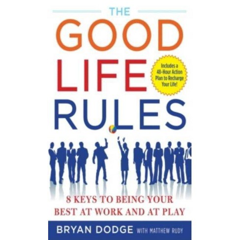 The Good Life Rules - by  Bryan Dodge & Matt Rudy (Hardcover) - image 1 of 1