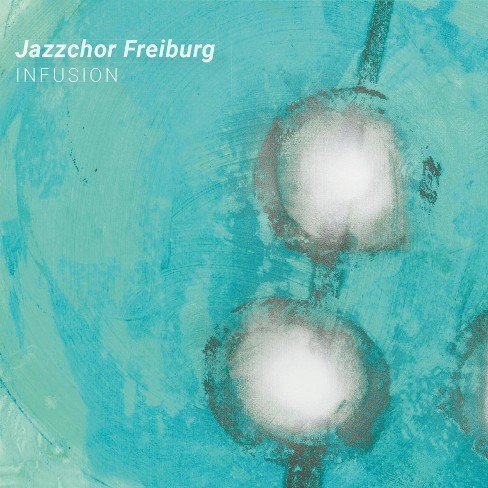 Jazzchor freiburg - Infusion (CD) - image 1 of 1