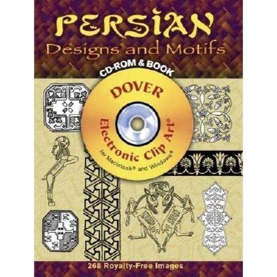 Persian Designs and Motifs - (Dover Electronic Clip Art) by  Ali Dowlatshahi (Mixed Media Product)