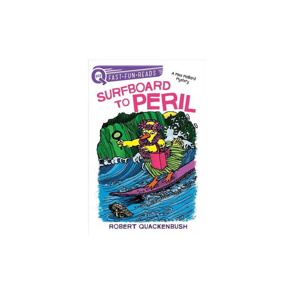 Surfboard to Peril - (Quix. Miss Mallard Mystery) by Robert Quackenbush (Paperback)