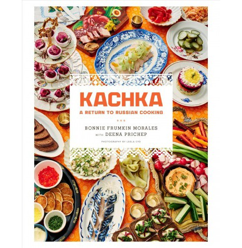 Kachka : A Return to Russian Cooking (Hardcover) (Bonnie Frumkin Morales) - image 1 of 1