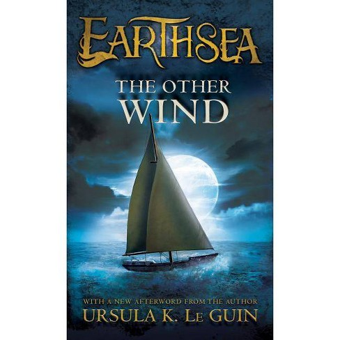 The Other Wind - (Earthsea Cycle) by  Ursula K Le Guin & Ginger Clark (Paperback) - image 1 of 1