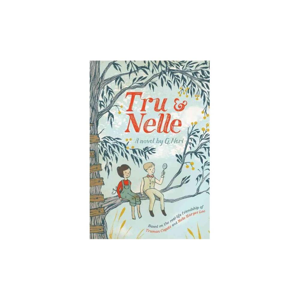 Tru & Nelle - Reprint by G. Neri (Paperback)