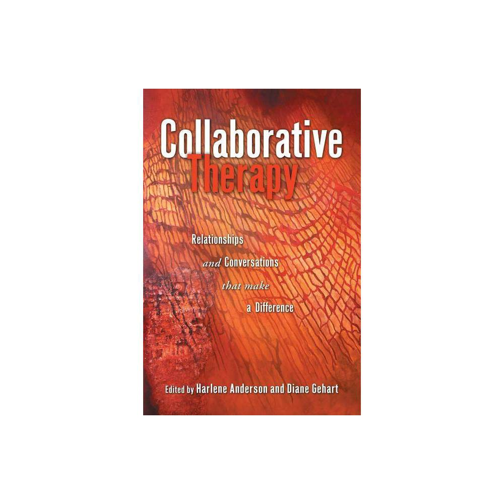 Collaborative Therapy By Harlene Anderson Diane Gehart Paperback