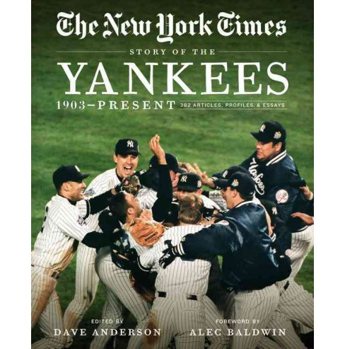 New York Times Story of the Yankees : 1903-Present: 390 Articles, Profiles & Essays (Reprint) - image 1 of 1