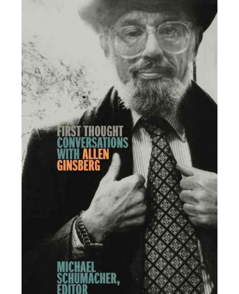 First Thought : Conversations with Allen Ginsberg -  (Paperback) - image 1 of 1