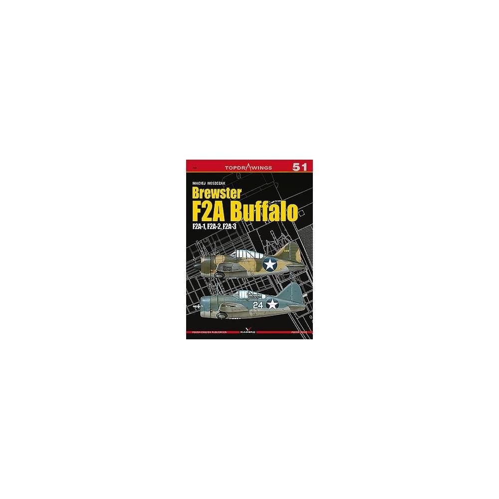 Brewster F2A Buffalo : F2A-1, F2A-2, F2A-3 - Pap/Pstr B by Maciej Noszczak (Paperback)