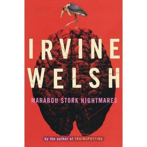 Marabou Stork Nightmares - by  Irvine Welsh (Paperback) - image 1 of 1