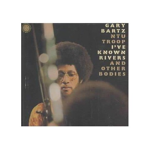 Gary Bartz - I'Ve Known Riversand Other Bodies (CD) - image 1 of 1