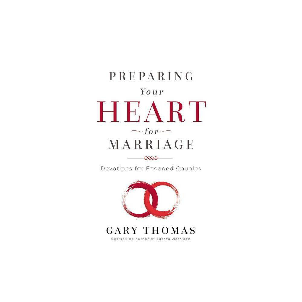 Preparing Your Heart For Marriage By Gary Thomas Hardcover