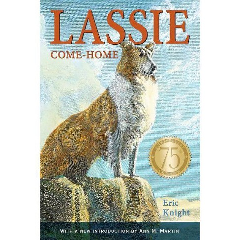 Lassie Come-Home 75th Anniversary Edition - by  Eric Knight (Paperback) - image 1 of 1