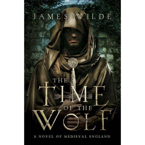 The Time of the Wolf - by  James Wilde (Paperback) - image 1 of 1