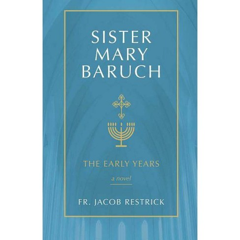 Sister Mary Baruch - by  Jacob Restrick (Paperback) - image 1 of 1
