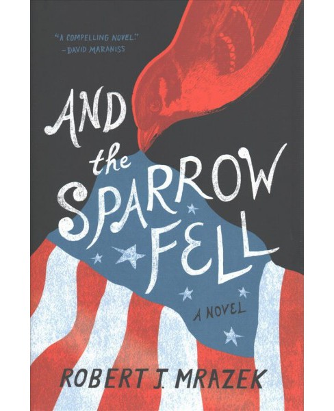 And the Sparrow Fell (Hardcover) (Robert J. Mrazek) - image 1 of 1