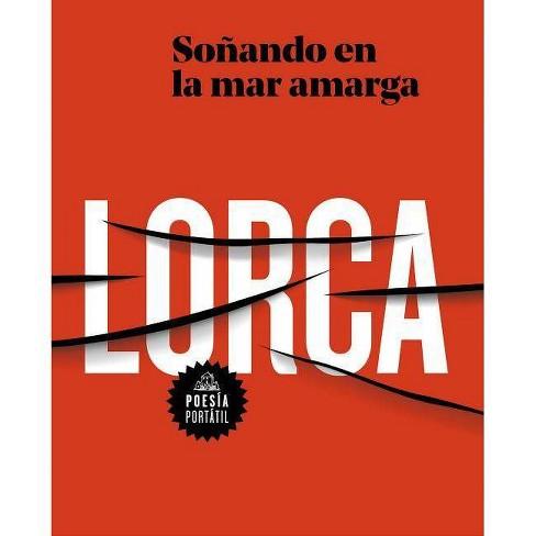 Soñando En La Mar Amarga: Poesía de Lorca / Dreaming in the Bitter Sea - by  Federico Garcia Lorca - image 1 of 1