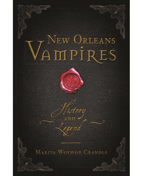 New Orleans Vampires : History and Legend (Paperback) (Marita Woywod Crandle) - image 1 of 1