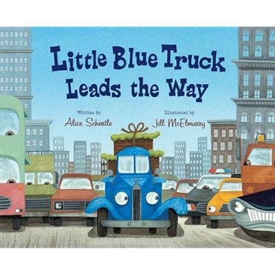 Little Blue Truck Leads the Way - by Alice Schertle (Hardcover)