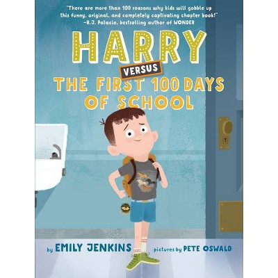 Harry Versus the First 100 Days of School - by  Emily Jenkins (Hardcover)