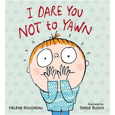 I Dare You Not to Yawn - by Helene Boudreau (Board Book)