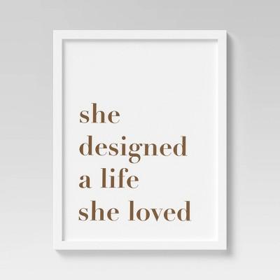 "12"" x 16"" She Designed A Life She Loved Framed Wall Art - Opalhouse™"