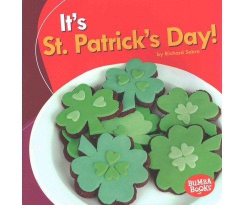 It's St. Patrick's Day! (Paperback) (Richard Sebra) - image 1 of 1