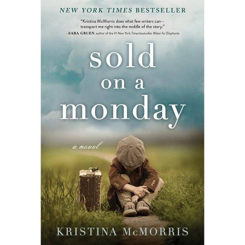 Sold on a Monday -  by Kristina McMorris (Paperback) - image 1 of 1
