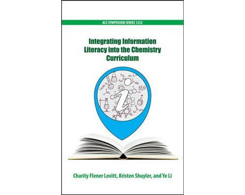 Integrating Information Literacy into the Chemistry Curriculum -  (Hardcover) - image 1 of 1