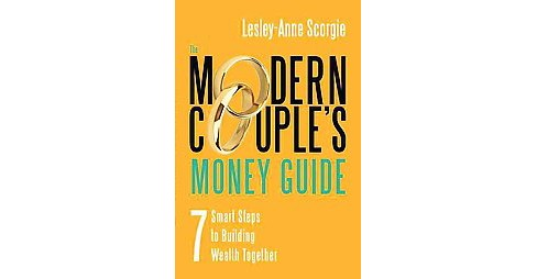 Modern Couple's Money Guide : 7 Smart Steps to Building Wealth Together (Paperback) (Lesley-anne - image 1 of 1