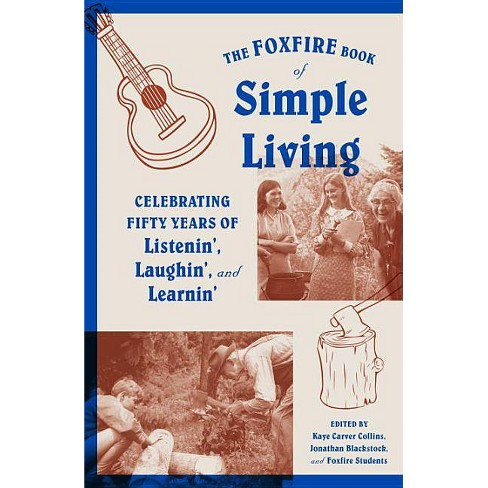 The Foxfire Book of Simple Living - (Paperback) - image 1 of 1