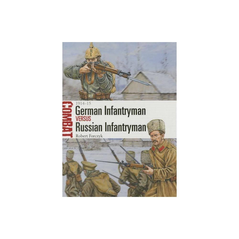 German Infantryman Vs Russian Infantryman Combat By Robert Forczyk Paperback
