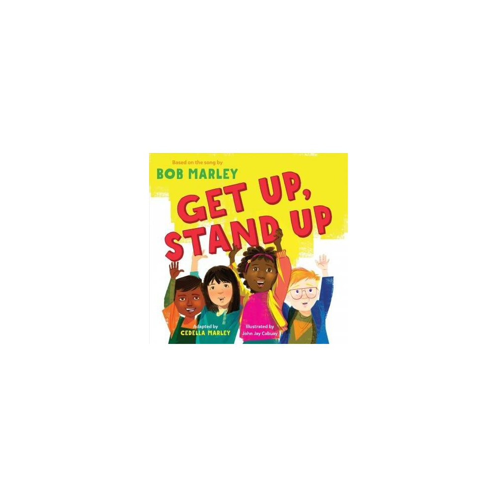 Get Up, Stand Up - by Bob Marley & Cedella Marley (School And Library)