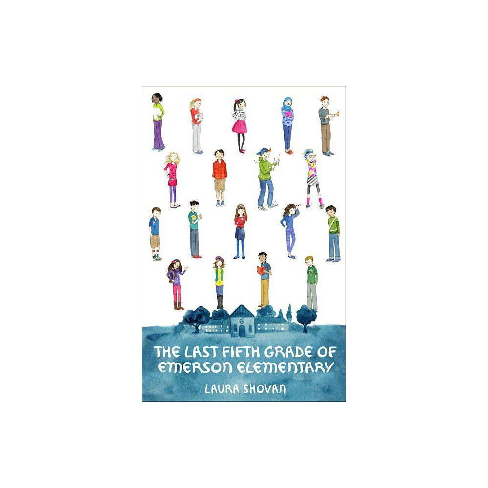 The Last Fifth Grade Of Emerson Elementary By Laura Shovan Paperback