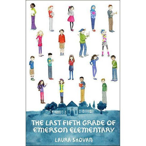The Last Fifth Grade of Emerson Elementary - by  Laura Shovan (Paperback) - image 1 of 1